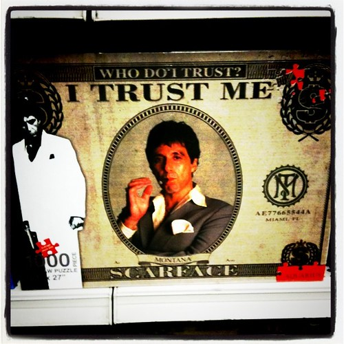 Who do I trust? I trust me. #scarface