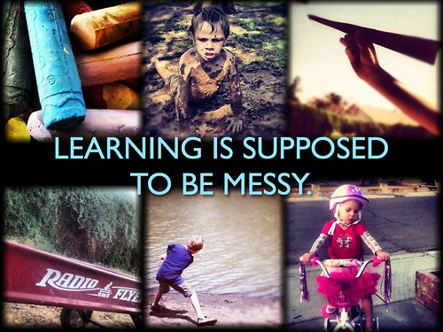 Learning is Supposed to be Messy
