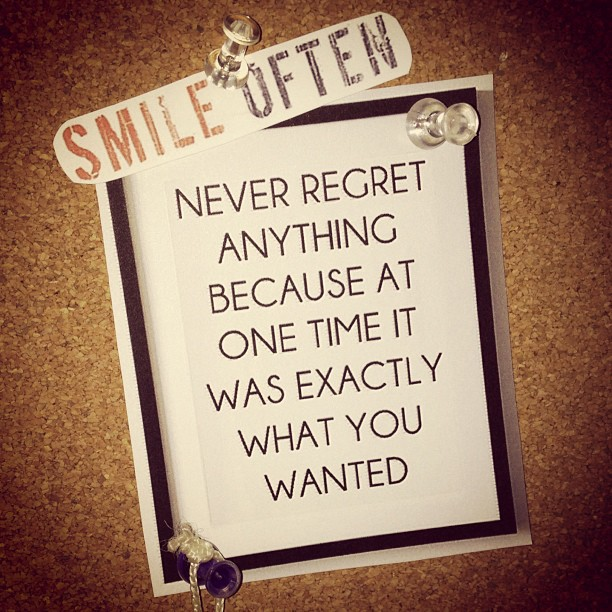 Smile often. Never regret anything because at one time it was exactly what you wanted. #Smile #NoRegrets #JustBeHappy #VisionBoard