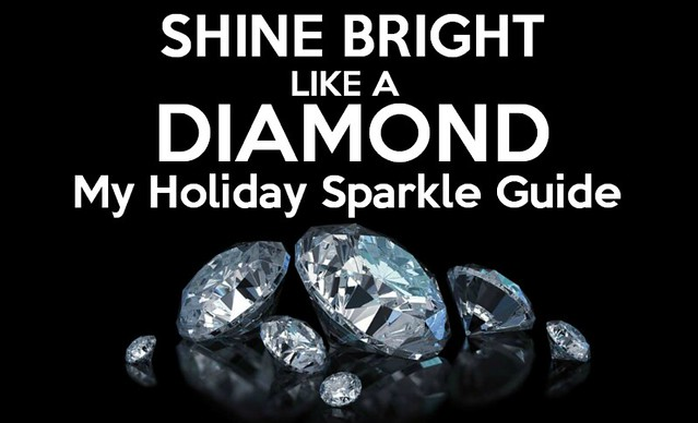 Keep Calm and Shine Bright like a Diamond: My Holiday Sparkle Guide