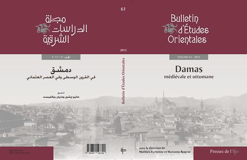 Bulletin d'études orientales, 61, 2012. Numéro thématique : Damas médiévale et ottomane