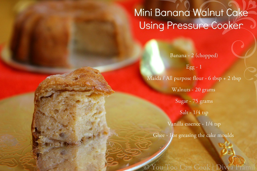 Basic Cake Recipe In Pressure Cooker: Mini Banana Walnut Cake Using Pressure Cooker