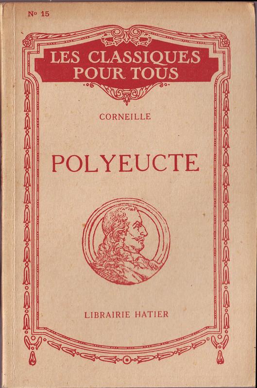 CORNEILLE, Pierre. Polyeucte_Hatier (Paris), 1940. (Classiques pour Tous; 15)