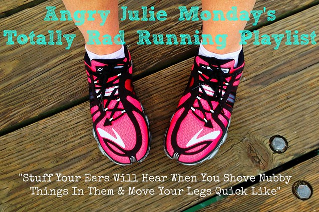 Angry Julie Monday's Totally Rad Running Playlist