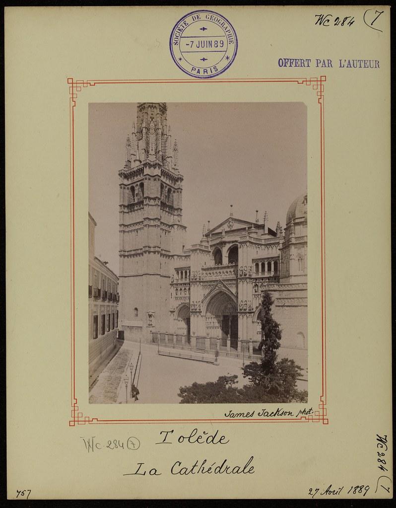 Catedral de Toledo el 27 de abril de 1889. Fotografía de James Jackson. © Société de Géographie / Bibliothèque Nationale de France