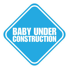 blue baby under construction