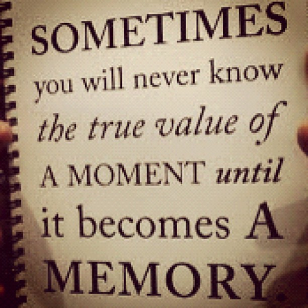 true #value #moment #memory #quotes #teen #teenager #girl #like ...