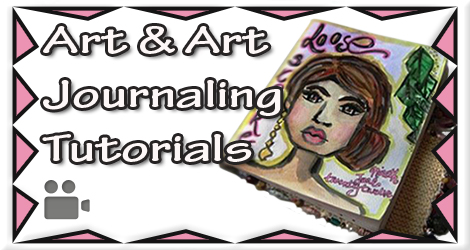 Click To View My Art & Art Journaling Tutorials