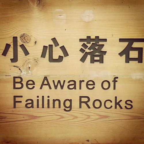 Be aware of failing rocks