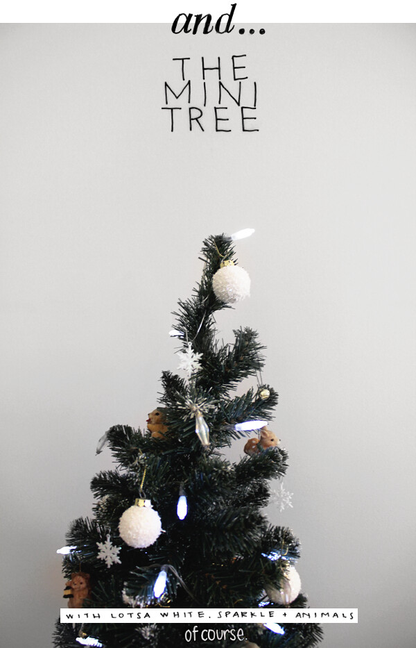 And... the mini tree with lotsa white, sparkle, and animals of course.