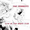 dad kennedys - live at the death club