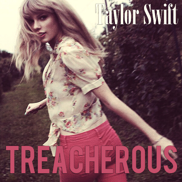 Taylor Swift - Treacherous (Song Cover)