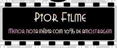 PIOR FILME 2013