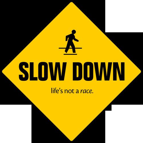 slowdownnotarace