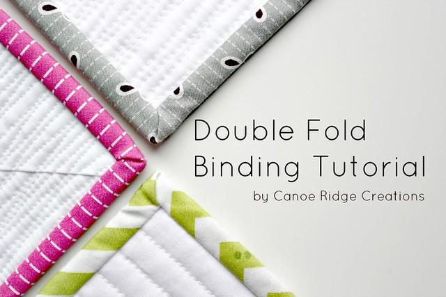 canoe ridge creations double fold binding tutorial part one