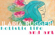 Ilaria Ruggeri - holistic life and art