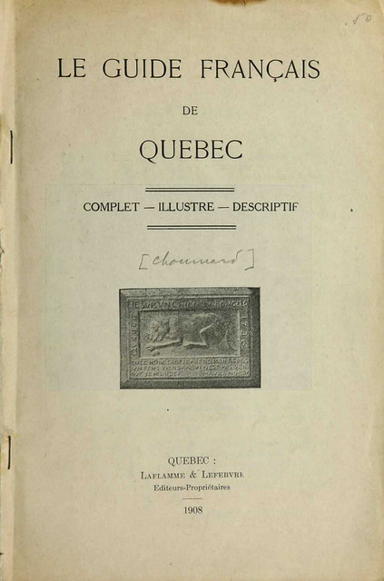 Le Guide français de Québec : complet, illustré, descriptif / French Guide to the City of Québec: Comprehensive, Illustrated and Descriptive [translation]