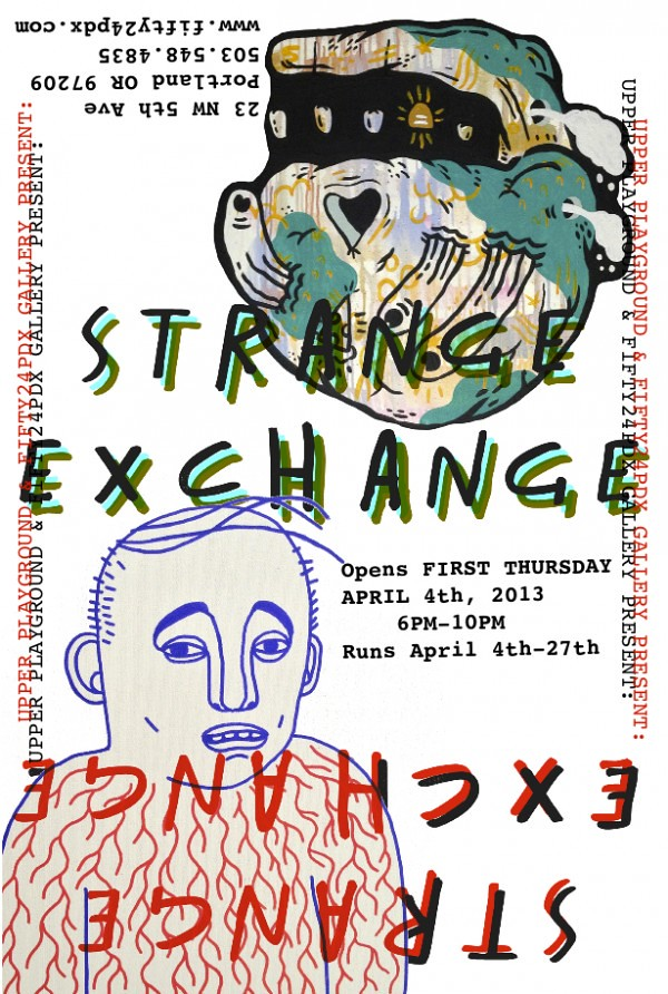 """STRANGE EXCHANGE"" GROUP EXHIBITION AT UPPER PLAYGROUND PDX"