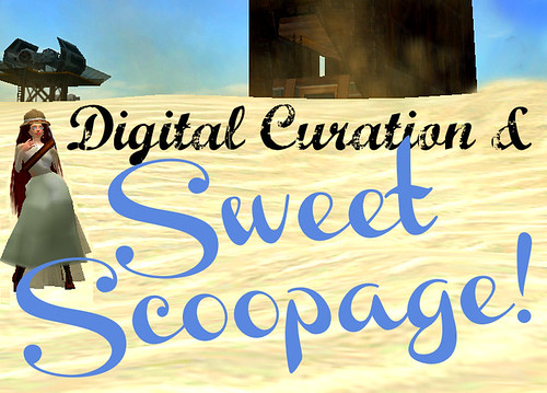 Digital Curation & Sweet Scoopage