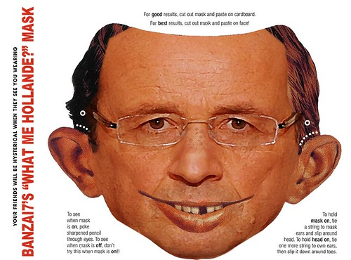 BANZAI7'S WHAT ME HOLLANDE MASK by Colonel Flick/WilliamBanzai7