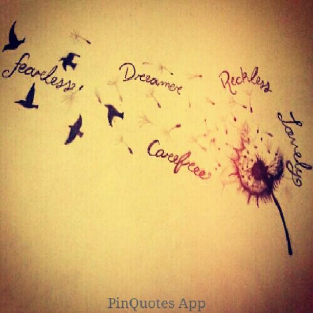 #pinquotes #tattoo #dandilion #birds #quotes #me #picofthe