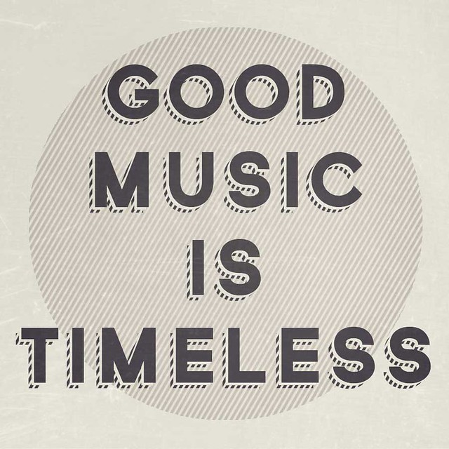 Good Music Is Time Less