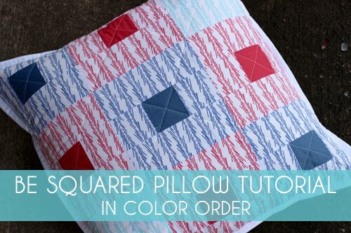 Be Squared Quilted Pillow Tutorial - In Color Order