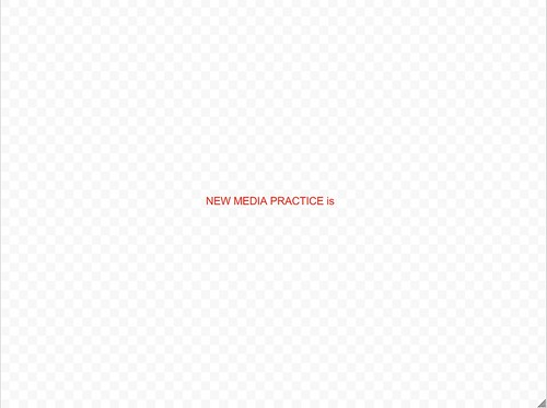 New Media Practice is... #ART3116 visualization begins.