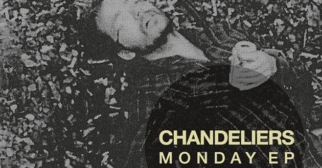 Chandeliers -- Monday EP
