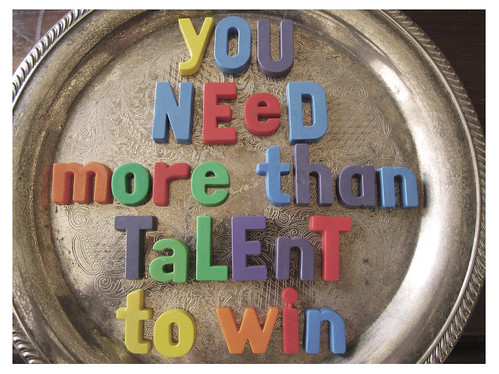 You Need More Than Talent to Win
