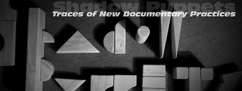 Shadow Puppets: Traces of New Documentary Practices