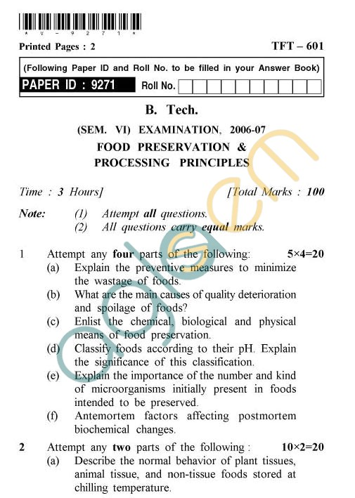 UPTU: B.Tech Question Papers - TFT-601 - Food Preservation & Processing Principles