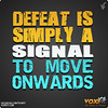 Fitness Motivation from voxifit: Defeat is simply a signal to move onwards...