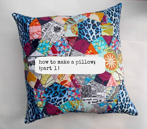 how to make a pillow {part 1}