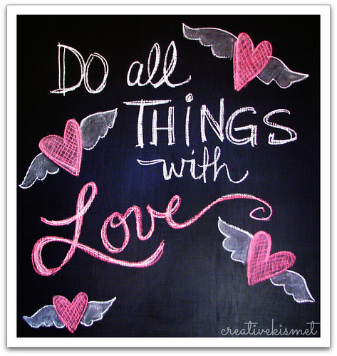 Do all things with love ~ chalkboard art