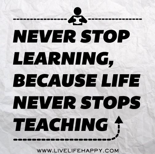 Stop Living For Others Quotes: Never Stop Learning