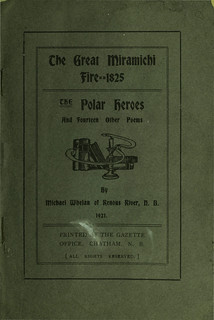 The great Miramichi fire, 1825; The polar heroes, and fourteen other poems / Le grand incendie de Miramichi, 1825, les héros polaires et quatorze autres poèmes [traduction libre]