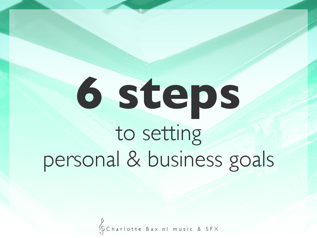 6 steps to setting personal a business goals