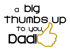A big thumbs up to you, dad!