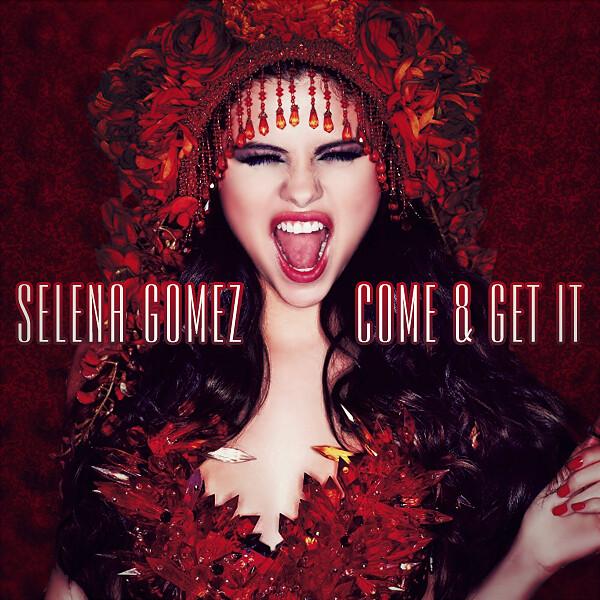 Selena Gomez - Come & Get It (Re-do)