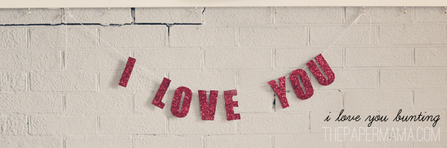I Love You Bunting (with free printable)