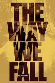 8572106114 b9e0221ace The Way We Fall by Megan Crewe
