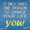 Fitness Motivation from voxifit: It only takes one person to change your life...YOU!