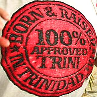 100 per cent approved Trini