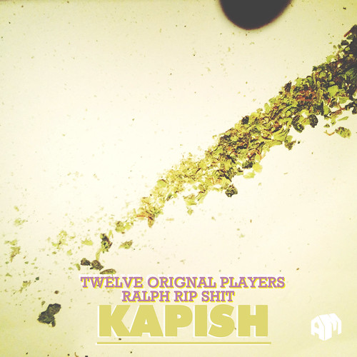 NEW MUSIC: Ralph Rip Shit & 12 Original Players - 'Kapish' - Associated Minds