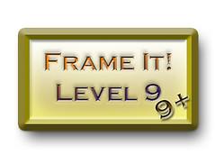 Frame It! ~Level 9~ 5+