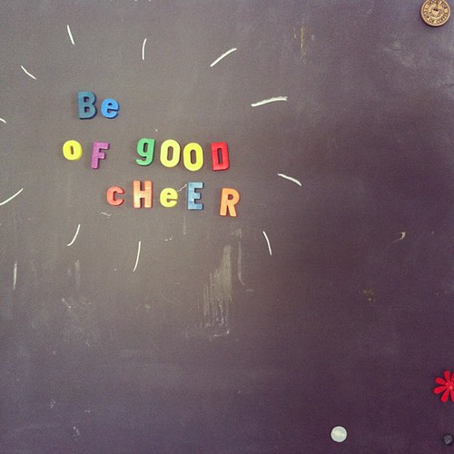 on the chalkboard today : a little note to myself (something my grandmother used to say)