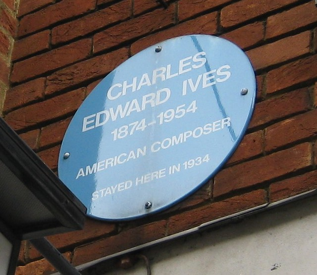 Charles Ives blue plaque - Charles Edward Ives 1874–1954 American composer stayed here in 1934