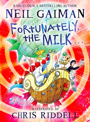 Neil Gaiman, Fortunately the Milk - cover by Chris Riddell