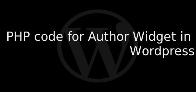 PHP code for Author Widget in WordPress by Anil Kumar Panigrahi